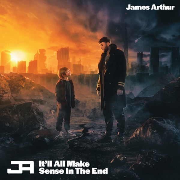 James Arthur Itll All Make Sense In The End Album Lyrics
