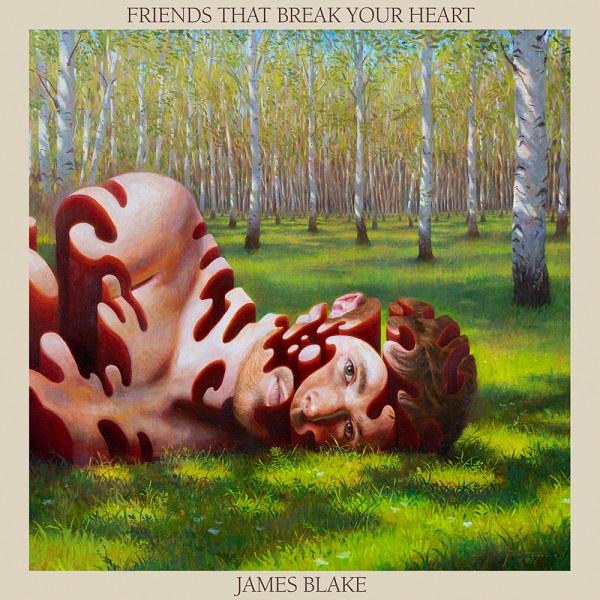 James Blake Friends That Break Your Heart Album Lyrics