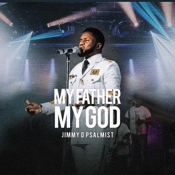 Jimmy D Psalmist My Father My God Live Lyrics
