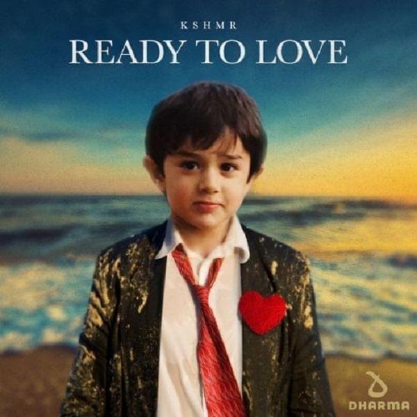 KSHMR Ready To Love Lyrics