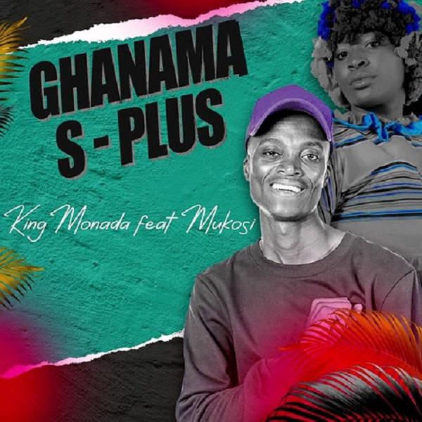 King Monada Ghanama S Plus Lyrics