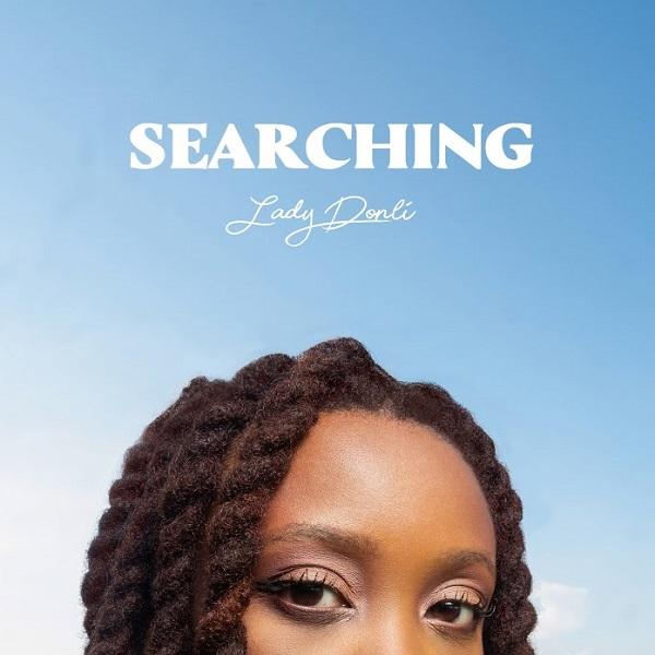 Lady Donli Searching Lyrics