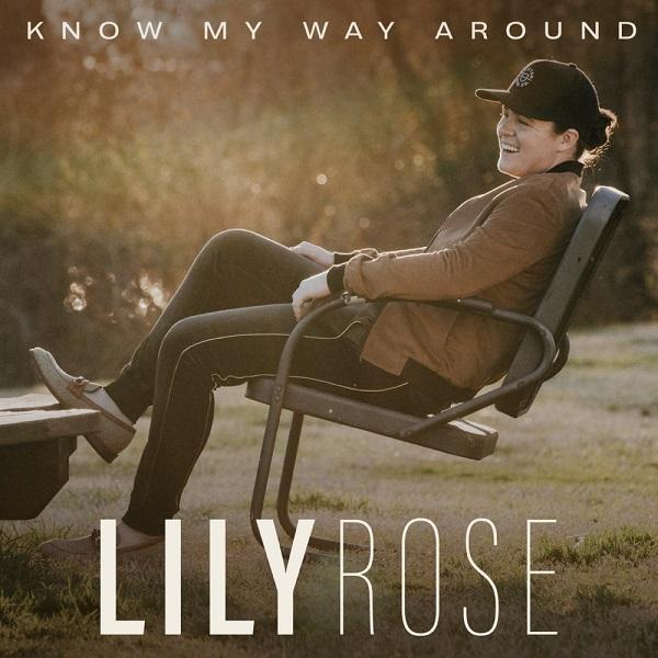Lily Rose Know My Way Around Lyrics