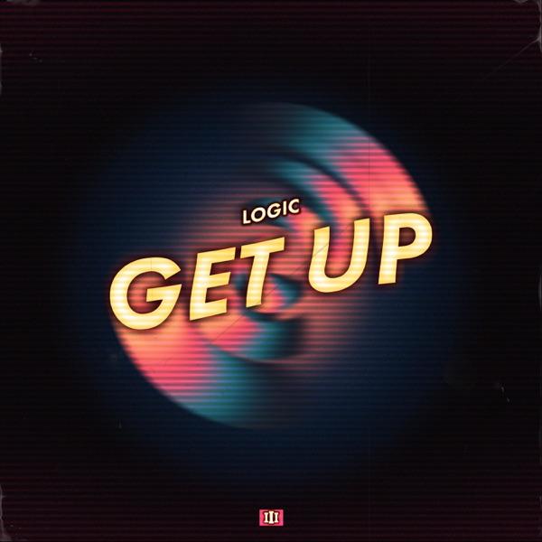 Logic Get Up Lyrics