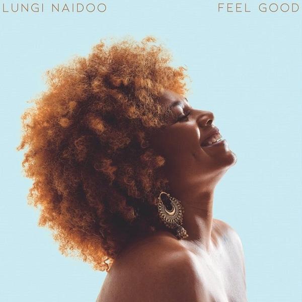 Lungi Naidoo Feel Good Lyrics