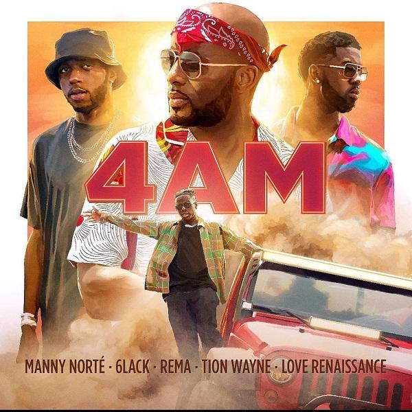 Manny Norte 6LACK Rema Tion Wayne 4AM Lyrics