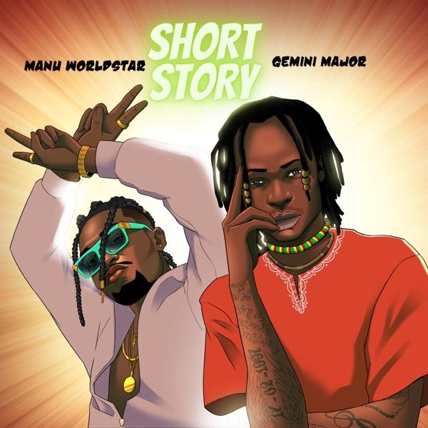 Manu WorldStar x Gemini Major Short Story Lyrics