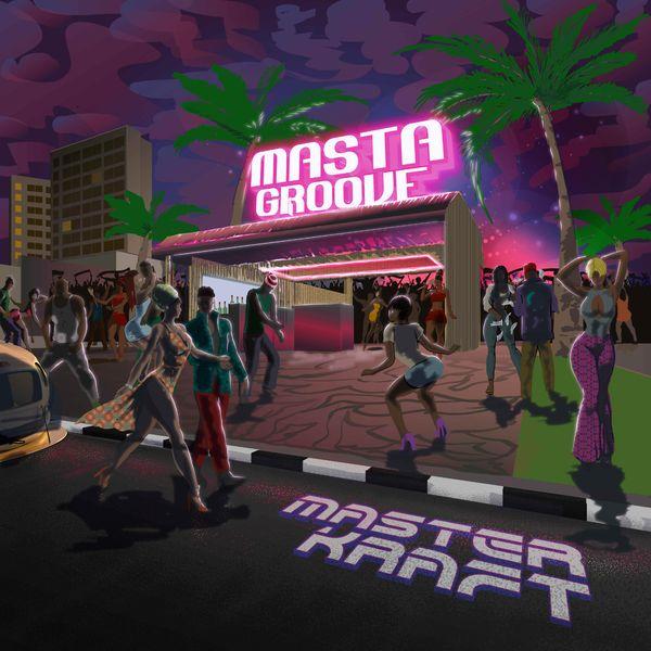 Masterkraft Masta Groove EP Lyrics Tracklist