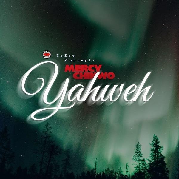 Mercy Chinwo Yahweh Lyrics
