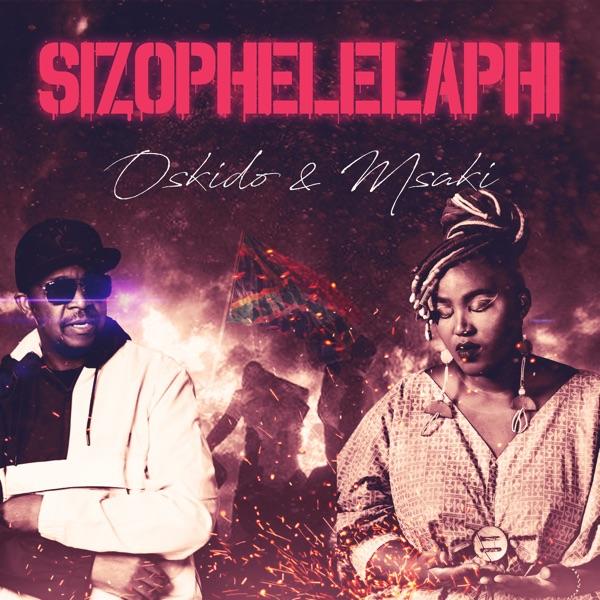 Oskido Msaki Sizophelelaphi Lyrics