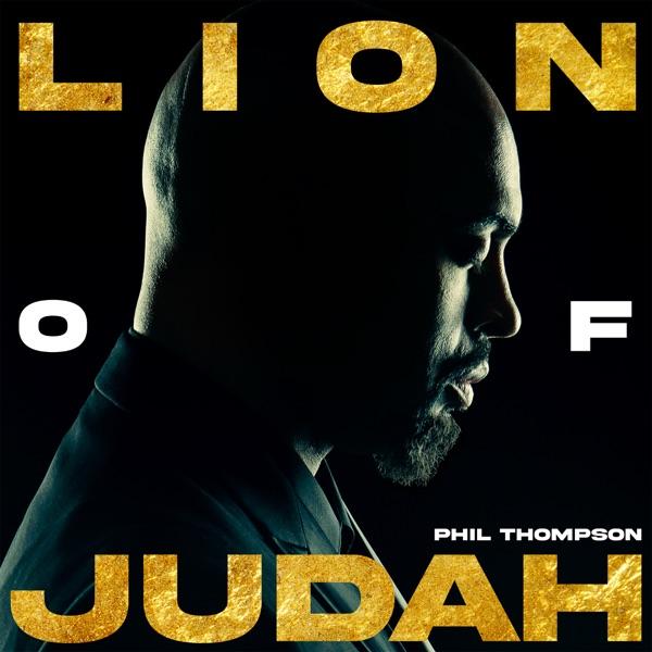 Phil Thompson Lion Of Judah Album Lyrics Tracklist