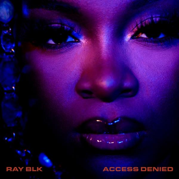 RAY BLK Access Denied Album Lyrics