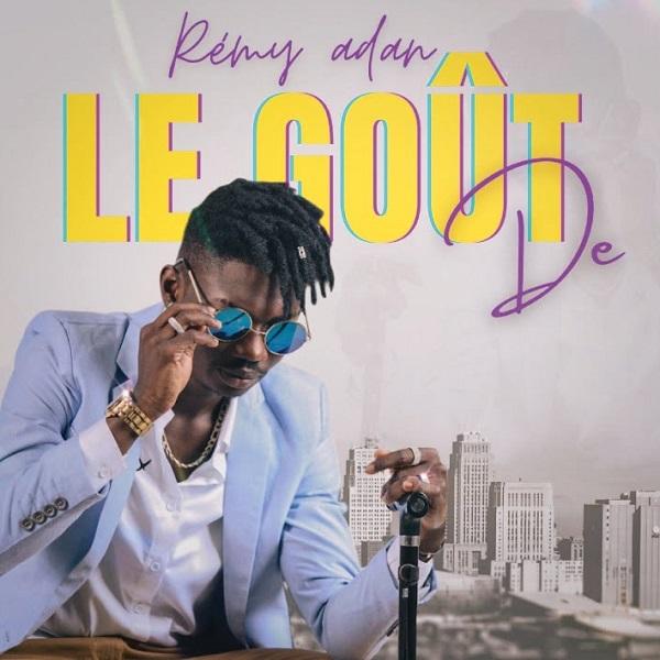 Remy Adan Le Gout De Lyrics