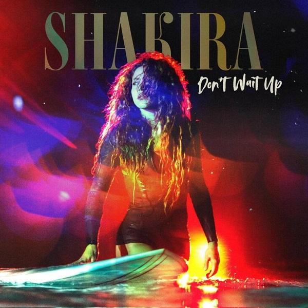 Shakira Dont Wait Up Lyrics
