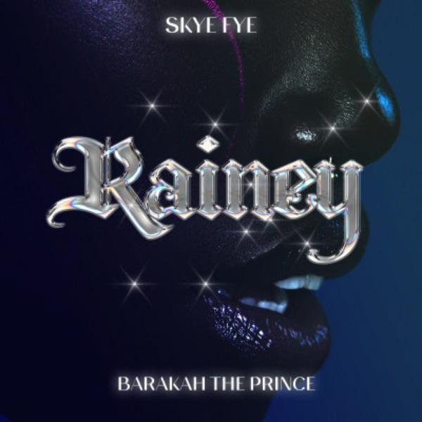 Skye Fye Rainey Lyrics