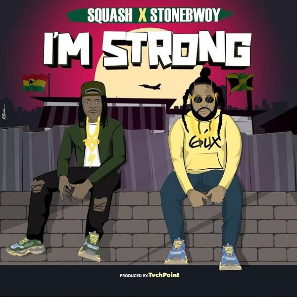 Squash Stonebwoy Im Strong Lyrics