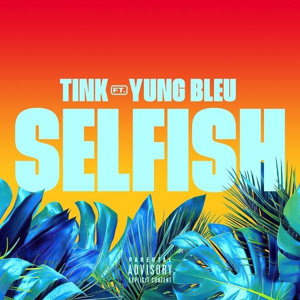 Tink Yung Bleu Selfish Lyrics