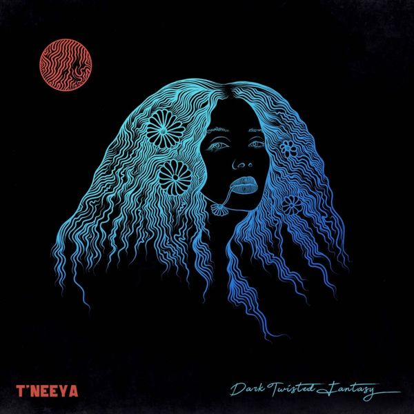 Tneeya Dark Twisted Fantasy Lyrics