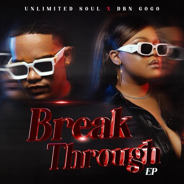 Unlimited Soul DBN Gogo Break Through EP Lyrics
