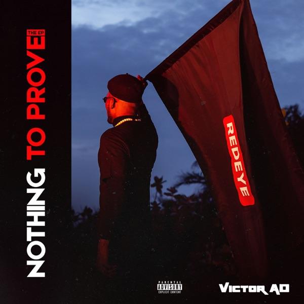 Victor AD Nothing To Prove EP Lyrics