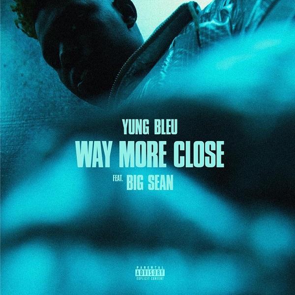 Yung Bleu Way More Close Lyrics