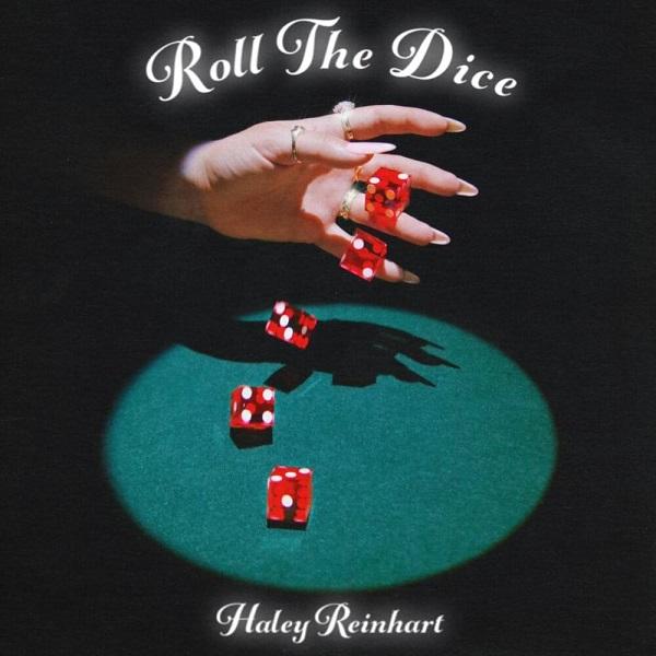 Haley Reinhart Roll The Dice Lyrics