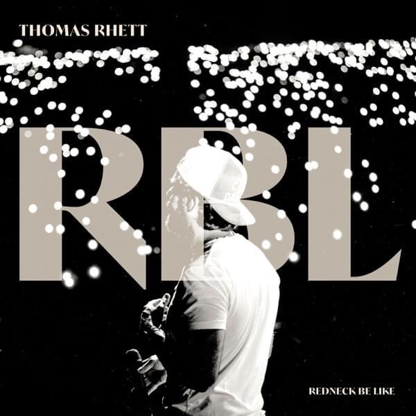 Thomas Rhett Redneck Be Like Lyrics