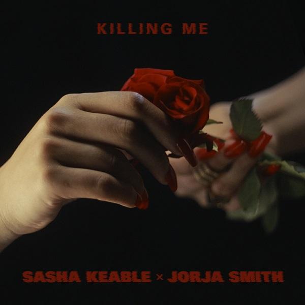 Sasha Keable Jorja Smith Killing Me Lyrics